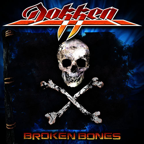 Play & Download Broken Bones by Dokken | Napster