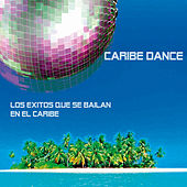 Play & Download Caribe Dance by Various Artists | Napster