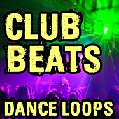 Play & Download Club Beats and Dance Loops (Plus Music Stems) by Ultimate Drum Loops | Napster