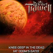 Play & Download Knee-Deep in the Dead (At Doom's Gate) by Daniel Tidwell | Napster