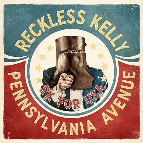 Pennsylvania Avenue - Single by Reckless Kelly
