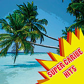 Play & Download Super Caribe Hits by Various Artists | Napster