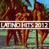 Latino Hits 2012 by Various Artists