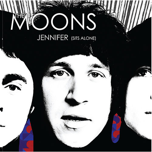 Play & Download Jennifer (Sits Alone) / It's Too Late by The Moons | Napster