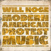 Play & Download Modern American Protest Music by Will Hoge | Napster