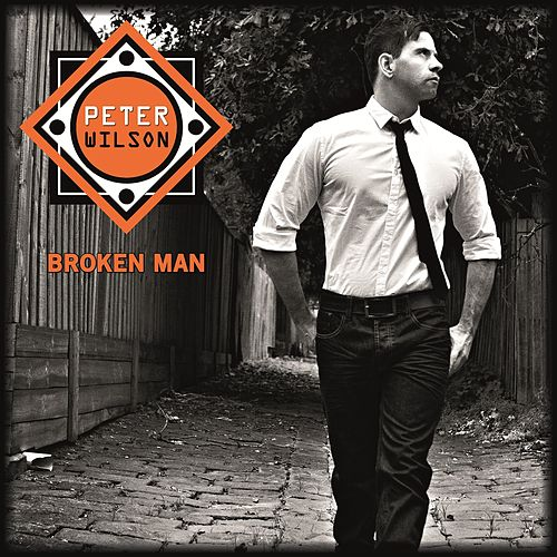 Play & Download Broken Man by Peter Wilson | Napster