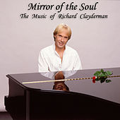 Mirror of the Soul: The Music of Richard Clayderman by Richard Clayderman