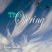 The Offering by Trevor John