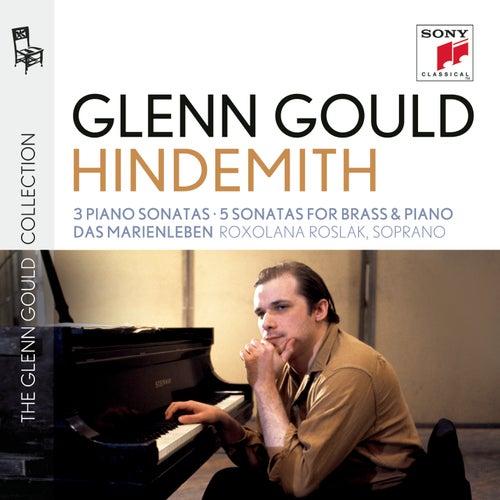 Glenn Gould plays Hindemith: 3 Piano Sonatas; 5 Sonatas for Brass & Piano; Das Marienleben by Glenn Gould