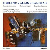 Play & Download Poulenc: Organ Concerto - Alain: Organ Suite - Langlais: Organ Concerto No. 2 by Kjell Johnsen | Napster