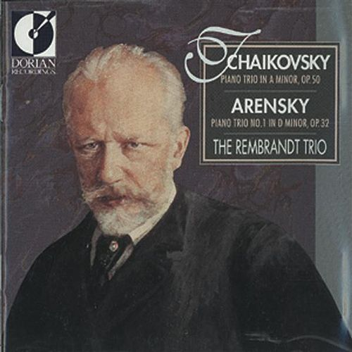 Play & Download Tchaikovsky, P.I.: Piano Trio, Op. 50 / Arensky, A.S.: Piano Trio No. 1 (The Rembrandt Trio) by The Rembrandt Trio | Napster