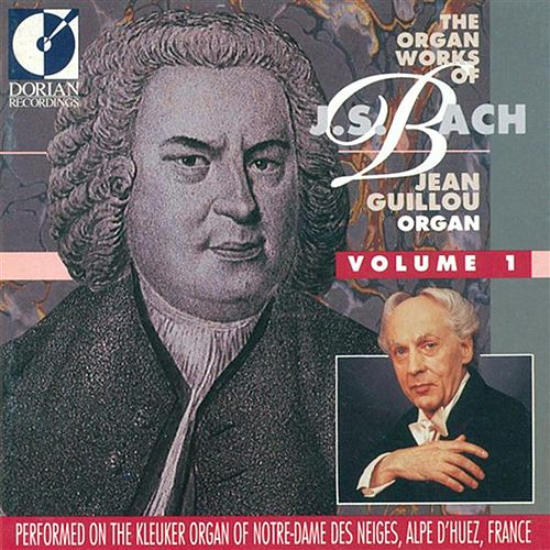 Play & Download The Organ Works of Johann Sebastian Bach, Vol. 1 by Jean Victor Arthur Guillou | Napster
