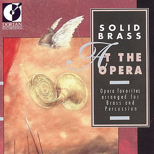 Play & Download Opera Highlights (Arr. for Brass and Percussion) - Wagner, R. / Verdi, G. / Mozart, W.A. / Bizet, G. / Purcell, H. by Solid Brass | Napster