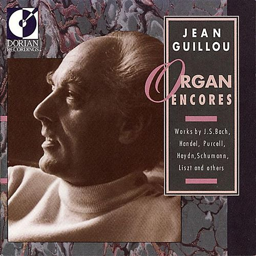 Play & Download Organ Recital: Guillou, Jean Victor Arthur - Bach, J.S. / Handel, F. / Haydn, G.F. / Purcell, H. / Schumann, R. / Liszt, F.  (Organ Encores) by Jean Victor Arthur Guillou | Napster