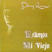 Play & Download Eramos / Mi Viejo by Danny Rivera | Napster