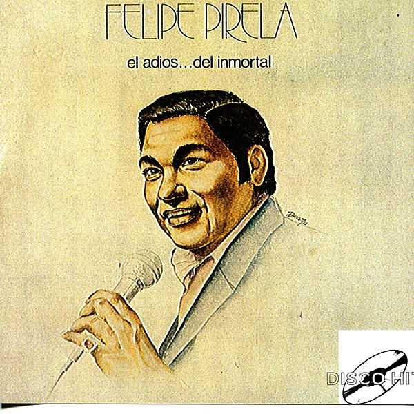 El Adios...del Inmortal by Felipe Pirela Felipe Pirela