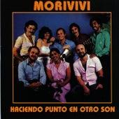 Play & Download Moriviví by Haciendo Punto en Otro Son | Napster
