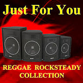 Play & Download Just For You Reggae Rocksteady Collection by Various Artists | Napster