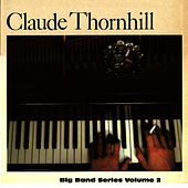 Play & Download Big Band Series Volume 2 by Claude Thornhill | Napster