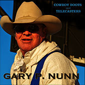 Play & Download Cowboy Boots And Telecasters by Gary P. Nunn | Napster