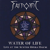 Play & Download Water Of Life - Live At The Sumter Opera House by Farpoint | Napster