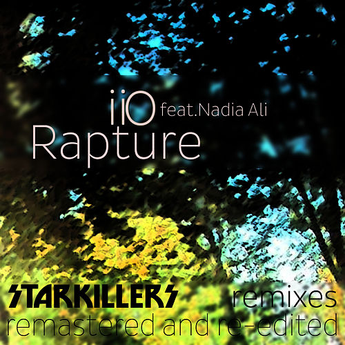 Play & Download Rapture [feat Nadia Ali] Starkillers Remix Remastered by iio | Napster