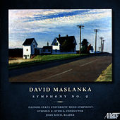 David Maslanka: Symphony No. 9 by Illinois State University Wind Symphony