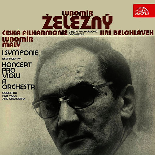 Play & Download Železný: I. Symphony, Concerto for Viola and Chamber Orchestra by Czech Philharmonic Orchestra | Napster
