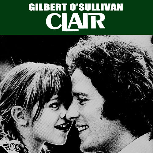 Play & Download Clair by Gilbert O'Sullivan | Napster