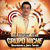 Play & Download Lo Mejor Del Grupo Niche - Recordando a Jairo Varela by Grupo Niche | Napster