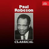 Paul Robeson Classical by Paul Robeson