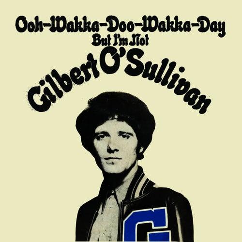 Play & Download Ooh-Wakka-Doo-Wakka-Day by Gilbert O'Sullivan | Napster