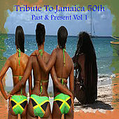 Tribute To Jamaica 50th Past & Present Vol 1 von Various Artists