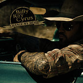 Change My Mind - Single by Billy Ray Cyrus