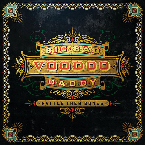 Rattle Them Bones (Deluxe Edition) von Big Bad Voodoo Daddy