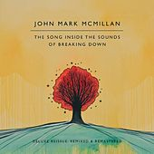 Play & Download The Song Inside the Sounds of Breaking Down: Deluxe Reissue by John Mark McMillan | Napster