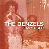 Easy Tiger by The Denzels