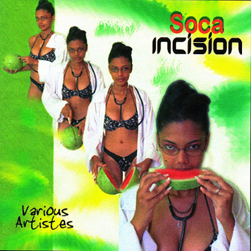 Play & Download Soca Incision by Various Artists | Napster