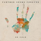 Play & Download So Cold by Further Seems Forever | Napster