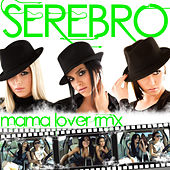 Mama Lover [Remixes] by Serebro