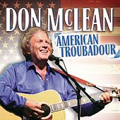 Play & Download Don Mclean: American Troubadour by Don McLean | Napster