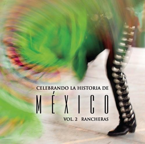 Celebrando La Historia De México Vol. 2 by Various Artists