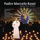 Play & Download Ágape Amor Divino by Padre Marcelo Rossi | Napster