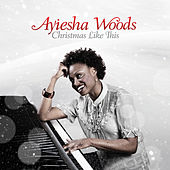 Play & Download Christmas Like This by Ayiesha Woods | Napster