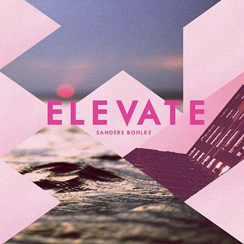 Elevate by Sanders Bohlke