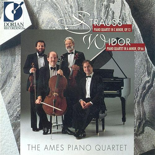 Strauss, R.: Piano Quartet, Op. 13 / Widor, C.-M.: Piano Quartet, Op. 66 by Ames Piano Quartet