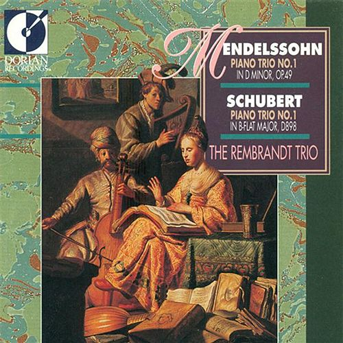 Play & Download Mendelssohn, Felix: Piano Trio No. 1 / Schubert, F.: Piano Trio No. 1 by The Rembrandt Trio | Napster