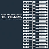 15 Years Confused Recordings - Happy Birthday Mix By Hatzler by Various Artists