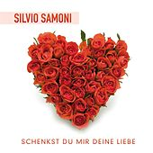 Play & Download Schenkst Du mir Deine Liebe - Silvio SAMONI by Silvio Samoni | Napster