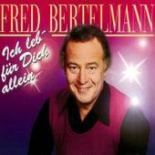 Play & Download Ich leb' für Dich allein by Fred Bertelmann | Napster